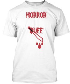 Horror Buff by Mantees | Teespring