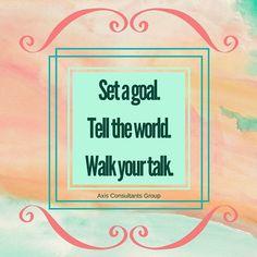 Set a goal. Tell the world. Walk your talk. #DoWork #Wisdom #motivation  #inspiration #quotes #quote #leadership #leader #sales #marketing #tips #advice #instamood #webstagram #socialmedia #social #media #online #follow #followme #thursday #happy #jacksonville #florida #beach #axisconsultantsgroup @tonyk2000 @mrs_kiki23 @spanky6263