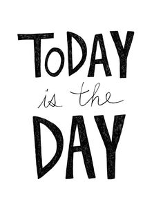 Today is the day | Make your dreams come true | Positive mind | More on Fashionchick.nl