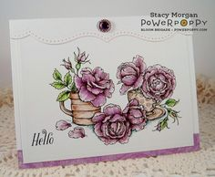 Everything's Rosy digital stamp by Power Poppy. Card by Stacy Morgan.