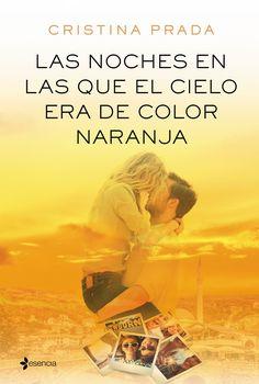 Las noches en las que el cielo era de color naranja, de Cristina Prada. Disfruta de esta intensa y emotiva novela romántico-erótica de la mano de la autora...