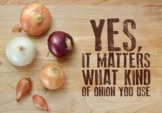 Huh, I have always wondered what onion is best for what in cooking. Via Buzzfeed