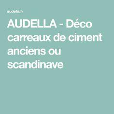 AUDELLA - Déco carreaux de ciment anciens ou scandinave