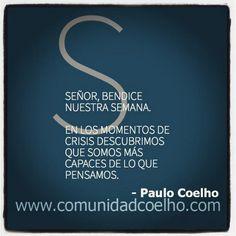 Señor, bendice nuestra semana. - @Paulo Coelho - http://www.instagram.com/comunidadcoelho   #PauloCoelho #Bendiciones #CoelhoQuote