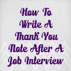 """Thank You"" notes: Post Job Interview Job Interview Tips, Interview Questions, Job Interviews, Interview Techniques, Job Career, Career Advice, Organize Life, Cv Curriculum Vitae, Effective Resume"