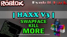 ROBLOX  Exploit/Hack - HAXX V3 |NEW| Swapface, Kill & MORE!