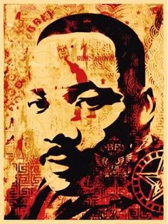 MLK by Shephard Fairey  to the hero who made dreams happen.