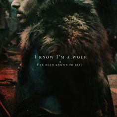 """""""I know I'm a wolf and I've been known to bite."""""""