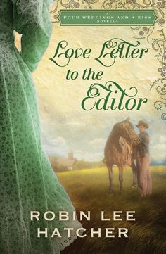 Amazon.com: Love Letter to the Editor: A Four Weddings and A Kiss Novella eBook: Robin Lee Hatcher: Kindle Store