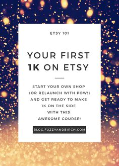 Ready to Make Your First 1k on Etsy? Use Etsy to get your side hustle on with this easy course!