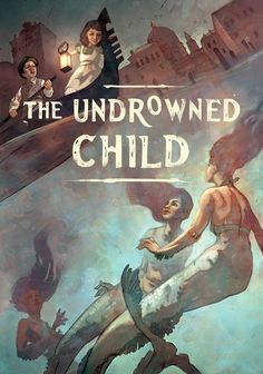 The Undrowned Child Book Cover by Kurt Huggins & Zelda Devon