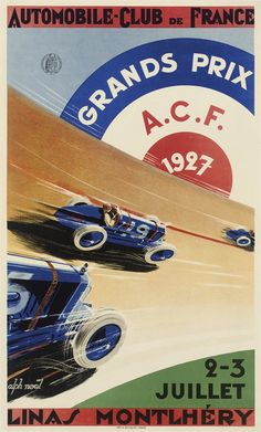 "French Grand Prix at Montlhery 1927 --won by R. Benoists in a Delage 15-S8. Multicolor official event poster depicts several blue Delages at speed on the course banking, sponsored by ACF (by Alph Noel, France, 1990s reprint reduced in size to 15"" x 25"")"