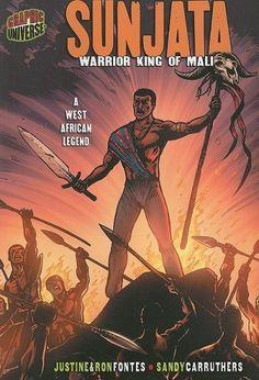 Sunjata: Warrior King of Mali: a West African Legend (Graphic Myths & Legends) by Justine Fontes, http://www.amazon.com/dp/B00DPOA3GO/ref=cm_sw_r_pi_dp_klxbsb1X47K52