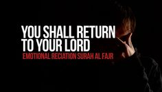 Return To Your Lord - Emotional Reciation Surah Al Fajr Quran, Verses, Islam, Believe, Lord, Youtube, Channel, Tv, Scriptures