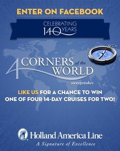 """@Holland America Line is celebrating 140 years with a #cruise #giveaway. Enter the """"4 Corners of the World"""" #sweepstakes to win one of FOUR free cruise #prizes. #HALanniv http://on.fb.me/13VWtWU"""