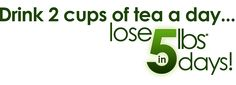 Drink 2 Cups Of Tea A Day - Lose 5lbs In 5 Days!  Please visit my site for more info: http://www.iasotea.com/fitnfab4life