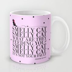 Buy  Smelly Cat Mug by Sara Eshak. Worldwide shipping available at Society6.com. Just one of millions of high quality products available.