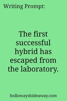 Writing Prompt-The first successful hybrid has escaped from the laboratory-July 2016-Dystopian Prompts