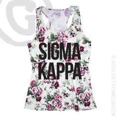 SIGMA KAPPA CUSTOM GROUP ORDERS AVAILABLE SOON ON OUR BRAND NEW FLORAL RACER BACK TANKS!!