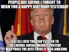 "85 Happy Belated Birthday Memes - ""People are saying I forgot to wish you a happ. - 85 Happy Belated Birthday Memes – ""People are saying I forgot to wish you a happy birthday yest - Happy Belated Birthday Meme, Happy Birthday Trump, Birthday Memes For Men, Birthday Wishes For Men, Funny Happy Birthday Images, Happy Birthday For Him, Funny Birthday, Birthday Funnies, Birthday Quotes"