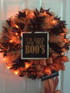 Halloween Wreath, I'm Here For the Boos, Halloween Party Wreath, Lighted Wreath, Boo Wreath, Burlap Wreath, Fall Wreath, Autumn wreath by RoesWreaths on Etsy https://www.etsy.com/listing/248991900/halloween-wreath-im-here-for-the-boos