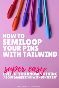 How to SemiLoop Your Pins with Tailwind (even if you know nothing about marketing with Pinterest)