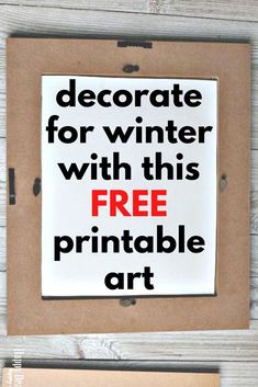 Decorate your home for winter with this cute and free art print. Easy and quick home decoration idea for your fireplace mantle, living room or entryway console. Decorate your walls for winter with this free art print. Free Printable Art, Free Printables, Tv Built In, Wine Bottle Vases, Laundry Room Wall Decor, Entryway Console, Free Art Prints, Diy Tv, Fireplace Mantle