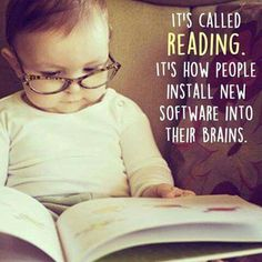 It's called #reading. It's how people install new software into their brains. Children who read grow up to be adults who can think.