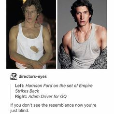 Han Solo and Ben Solo/ Kylo Ren. Harrison Ford and Adam Driver.