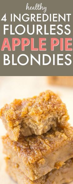 Healthy Four Ingredient Flourless Apple Pie Blondies recipe- A quick, easy and…