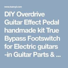 DIY Overdrive Guitar Effect Pedal handmade kit True Bypass Footswitch for Electric guitars -in Guitar Parts & Accessories from Sports & Entertainment on Aliexpress.com | Alibaba Group