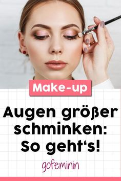 Bigger is better: with these 8 make-up . - Bigger is better: With these 8 makeup tricks, your eyes look bigger - Basic Makeup Tutorial, Eyeshadow Tutorial For Beginners, Makeup Tips For Beginners, Make Up Tutorials, Makeup Tricks, Eye Makeup Tips, Makeup Ideas, Mask Makeup, Contour Makeup