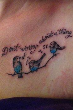 3 little birds tattoo my kids love that song