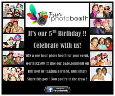 Our 5th Birthday! Join us on Facebook for this contest: www.facebook.com/fun.photo.booth or follow the link from our website: www.funphotobooth.co.za One Hour Photo, The Draw, 5th Birthday, Photo Booth, Join, Facebook, Website, Photo Booths