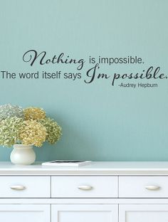 'Nothing is Impossible' Wall Quote-I Love Audrey Hepburn