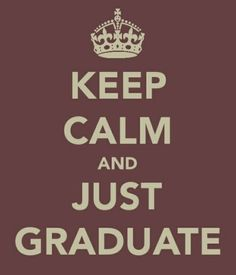 Graduation is just around the corner! May 4th!