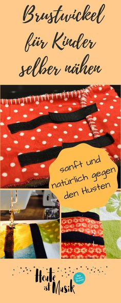 Against the cough: sew your own breast wrap – today is music - Nähen Sewing For Kids, Diy For Kids, Shaving Lotion, Kids Cough, Androgenetic Alopecia, Baby Kind, Bellisima, Raw Food Recipes, Diy And Crafts