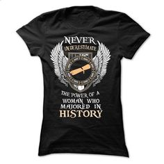 The Power Of A Woman Who Majored In History - #white shirts #movie t shirts. CHECK PRICE => https://www.sunfrog.com/LifeStyle/The-Power-Of-A-Woman-Who-Majored-In-History.html?60505