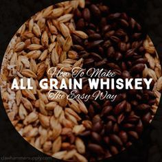 All Grain Whiskey takes better than sugar shine. The moonshine is only going to taste as good as the ingredients that went into the mash Moonshine Whiskey, Moonshine Still, Moonshine Recipe, Homemade Alcohol, Homemade Liquor, Homemade Whiskey, Make Beer At Home, How To Make Beer, Wine And Liquor