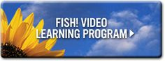 Fish Philosophy...also has programs for school children and staff :)