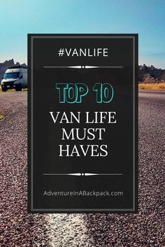 These van life must haves are things that have made our life on the road easier, more comfortable, and more enjoyable.