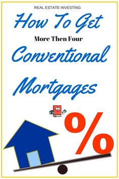 How To Get Up to 10 Conventional Mortgages for Real Estate Investing.
