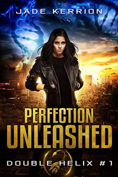 Perfection Unleashed (Double Helix Book 1) https://www.amazon.com/dp/B008E98YFM/ref=cm_sw_r_pi_awdb_x_PvXQybYKHB6TD