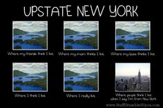 upstate ny images | Upstate New York I live in New York Meme