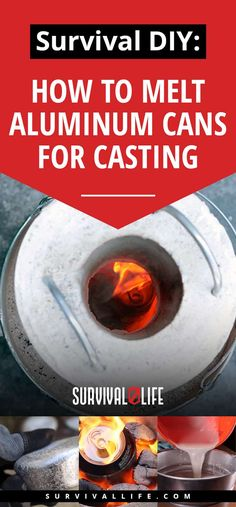 How to Melt Aluminum | Survival DIY: How To Melt Aluminum Cans for Casting