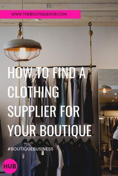 Find a Clothing Supplier for Your Boutique
