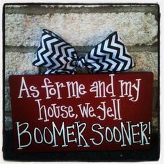 As for me and my house we yell BOOMER by SweetSerendipityAlly. only Hook 'Em Oklahoma Sooners Football, Ou Football, Football Season, Football Treats, Boomer Sooner, University Of Oklahoma, Pallet Art, School Spirit, Crafty Craft
