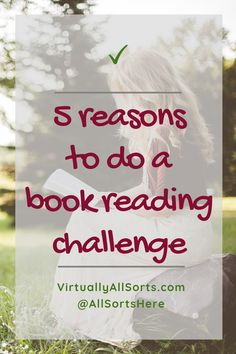 5 reasons to do a book reading challenge - Virtually All Sorts proofreading and VA Services Proofreader, Welcome Gifts, Reading Challenge, My Passion, Creative Writing, Sorting, Books To Read, About Me Blog, Self