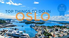 The Norwegians are some of the most hospitable people in the world and a tourist will never fail to get mesmerized by the beauty of the city. Below are The Top 10 Things To Do In Oslo.