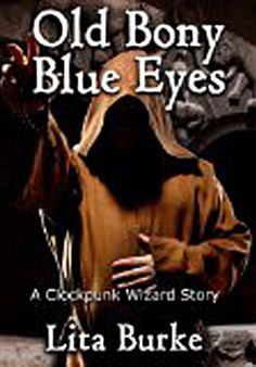 Author Lita Burke: Check out this interview and book review. Good Stuff! http://chameleon-author.blogspot.com/2014/08/book-review-old-bony-blue-eyes-by-lita.html